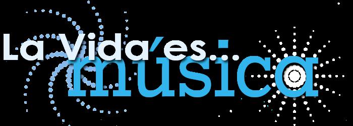 La Vida es Música