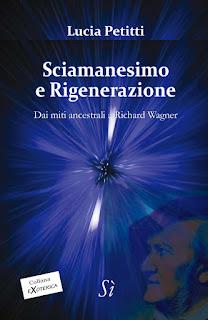 Sciamanesimo e Rigenerazione - Lucia Petitti