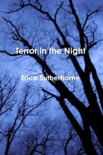 http://www.amazon.com/Terror-Night-Erica-Sutherhome-ebook/dp/B009BBZ4E6/ref=sr_1_7?s=books&ie=UTF8&qid=1391477633&sr=1-7&keywords=Erica+Sutherhome