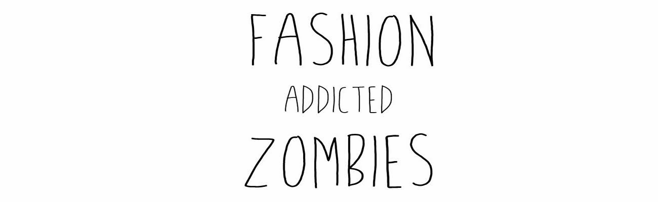 FASHION ADDICTED ZOMBIES