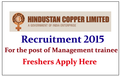 Hindustan Copper Ltd  Hiring Fresher for the post of Management Trainee