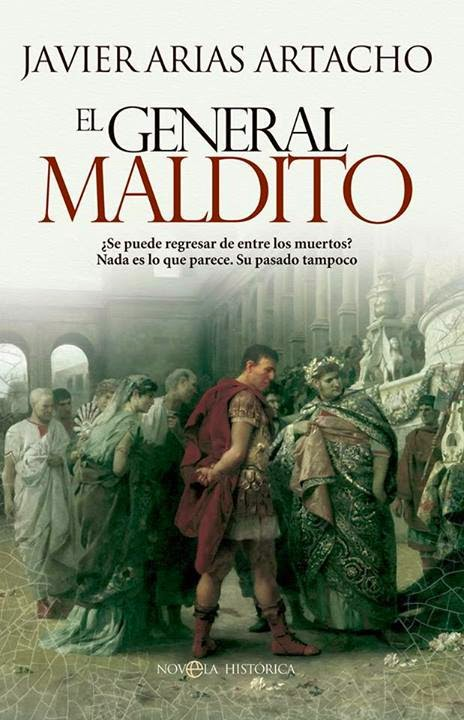 El general maldito - Javier Arias Artacho (2014)