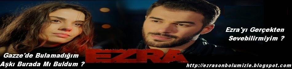 Ezra Dizisi , Ezra Son Bölüm Tek Parça İzle , Ezra izle