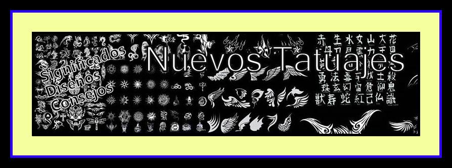 NUEVOS TATUAJES.Dibujos,Diseños, Fotos de tattoos.