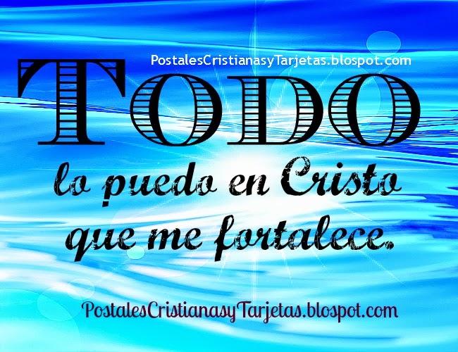 Todo lo puedo en Cristo que me fortalece. Filipenses 4:13. Versículos bíblicos en imágenes postales tarjetas para compartir por facebook, pin, para amigo, amiga. Tengo la fuerza que necesito en Jesús.