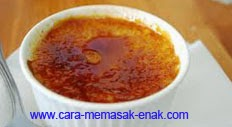 resep praktis dan mudah membuat (memasak) makanan pembuka, desert ala eropa crème brulee spesial enak, lezat