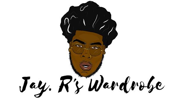 Jay.R's Wardrobe