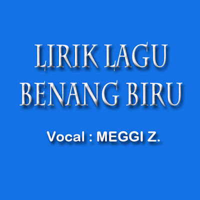 Lirik Lagu Benang Biru