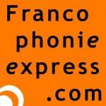 Francophonie Express : Portail culturel, webradio et réseau FM mondial.