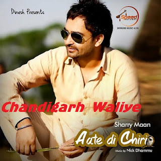 Chandigarh Waliye Lyrics - Sharry Maan