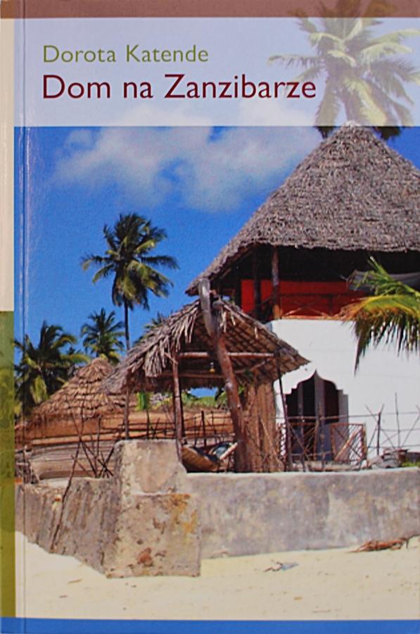 """Dorota Katende """"Dom na Zanzibarze"""""""