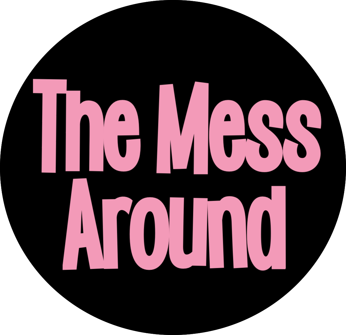 The Mess Around