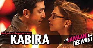 KABIRA Song LYRICS From Movie [Yeh Jawani Hai Deewani]