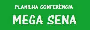 PLANILHA CONFERÊNCIA MEGA SENA