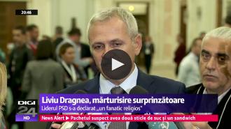 "Digi24.ro: Liviu Dragnea: Sunt un ""fanatic religios"""
