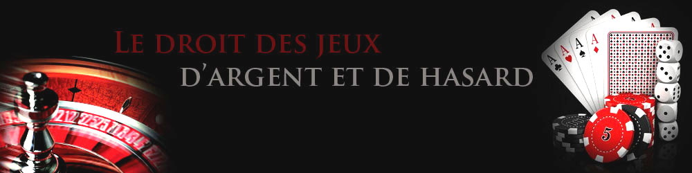 Le Droit des Jeux d&#39;argent et de hasard