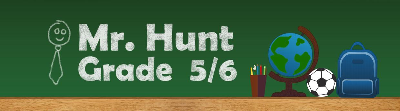Mr. Hunt - Grade 5/6