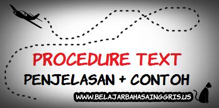 Penjelasan dan Contoh Procedure Text www.belajarbahasainggris.us