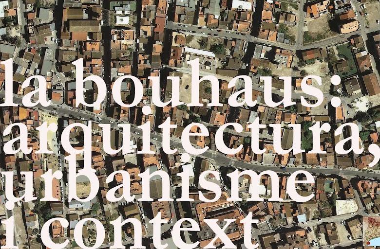 la bouhaus:  arquitectura, urbanisme i context