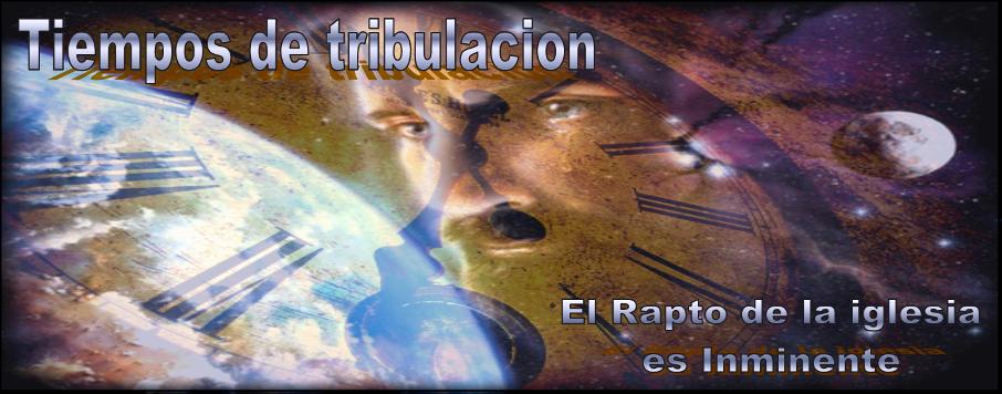 Tiempos de tribulacion