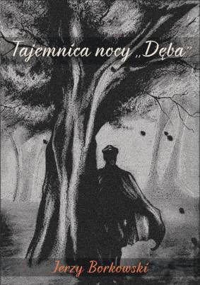 Jerzy Borkowski - autor książki Tajemnica nocy Dęba