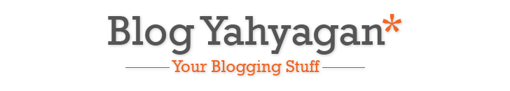 Blog Yahyagan | Web Design | SEO Tutorial | Blogging Tutorial | Adsense Tutorial