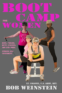 Boot Camp for Women by Lt. Colonel Bob Weinstein, US Army, Ret.