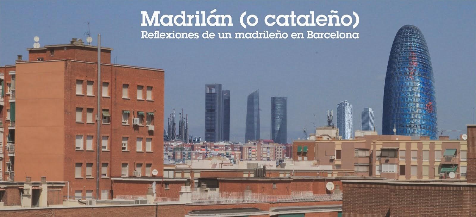 Madrilán (o cataleño): Reflexiones de un madrileño en Barcelona