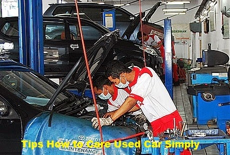 Tips How to Care Used Car Simply