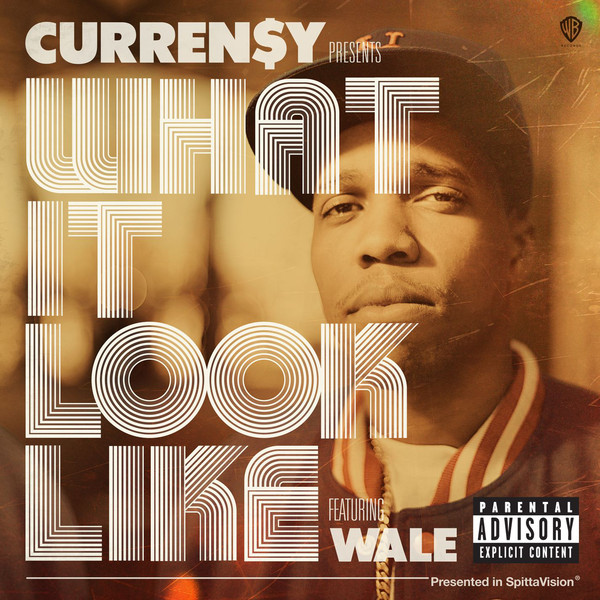 Curren$y - What It Look Like (feat. Wale) - Single  Cover