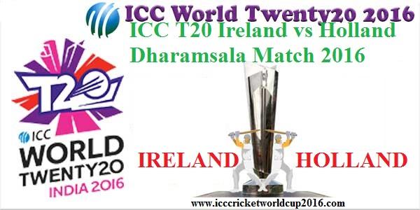 ICC T20 Ireland vs Holland Dharamsala Match Result 2016