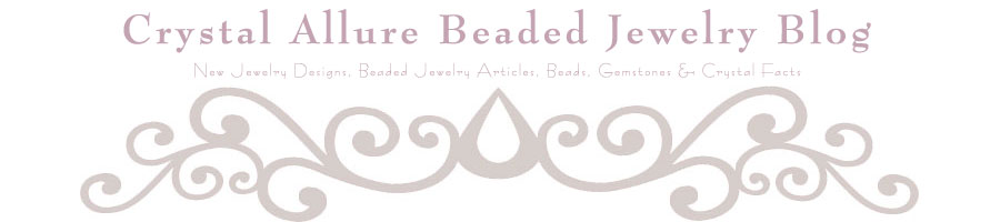 Crystal Allure Beaded Jewelry Blog: Beaded Jewelry