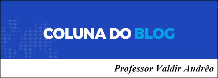COLUNA DO PROF. VALDIR ANDRÊO