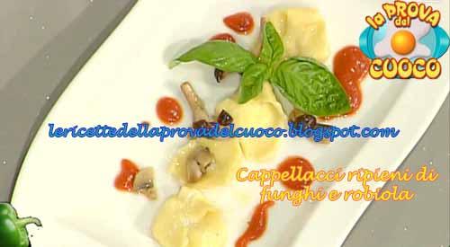 Cappellacci ripieni di funghi e robiola ricetta La Prova del Cuoco