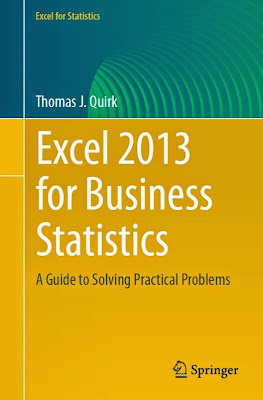 Excel 2013 for Business Statistics: A Guide to Solving Practical Business Problems (Excel for Statistics) - Free Ebook Download