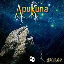 Apukuna, cantos a los Apus. Zerodrama.2009.