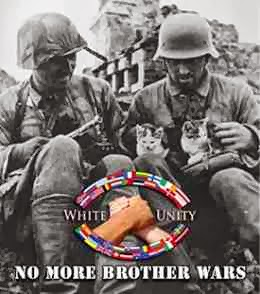 ..White Unity - No More Brother Wars..