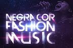 Negra Cor Fashion Music