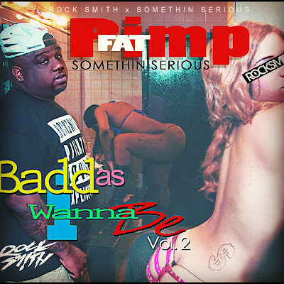 Fat_Pimp-Badd_As_I_Wanna_Be_2-(Bootleg)-2011