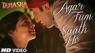 Agar Tum Saath Ho VIDEO Song _ Tamasha _ Ranbir Kapoor, Deepika Padukone _ T-Series