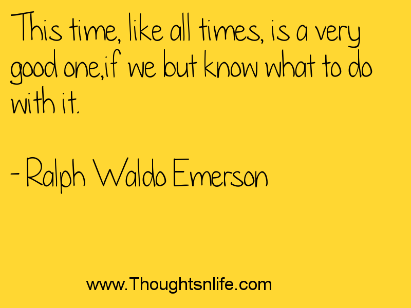 thoughtsnlife, Ralph Waldo Emerson, Ralph Waldo Emerson quotes