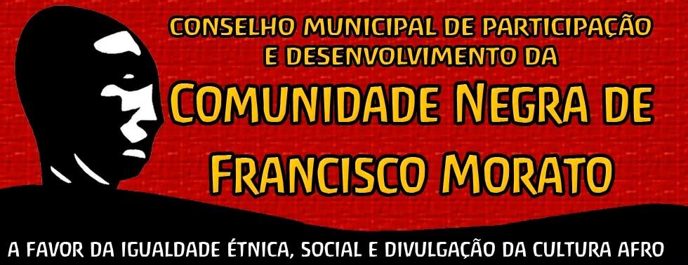 Conselho Municipal de Participação e Desenvolvimento da Comunidade Negra        de Francisco Morato