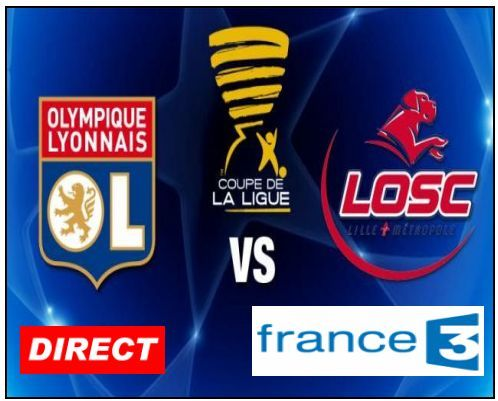 Lyon lille en direct retransmission tv et internet ol - Retransmission foot coupe de la ligue ...