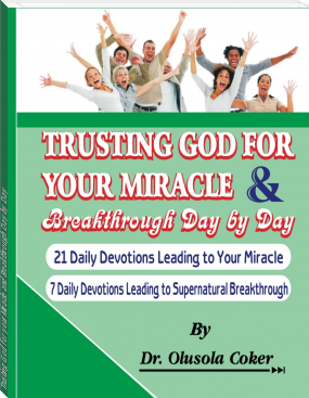 Trusting God for your Miracle and Breakthrough Day by Day 21 Daily Devotions leading to Your Mirac