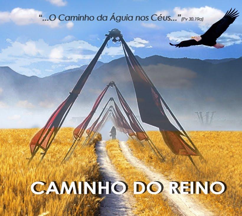 CAMINHO DO REINO