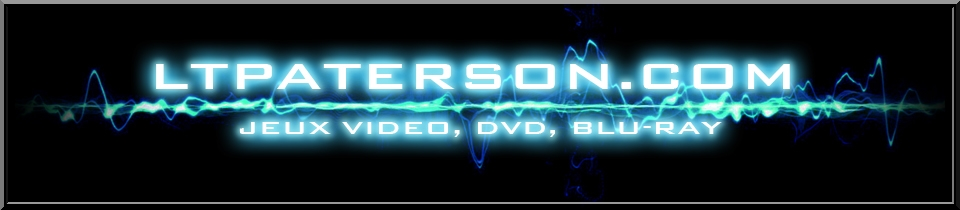 Ltpaterson.com Blog jeux video, PC, PS3, PS4, PS Vita, Xbox 360, cinma, Blu-Ray, DVD