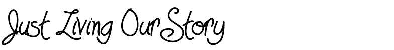 - Just Living Our Story -