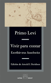 Vivir para Contar. Escribir tras Auschwitz - Primo Levi