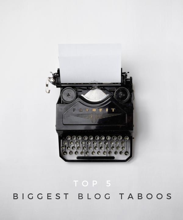 Top 5 Biggest Blog Taboos