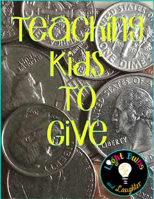 Teaching Kids to Give - Light Bulbs and Laughter Blog